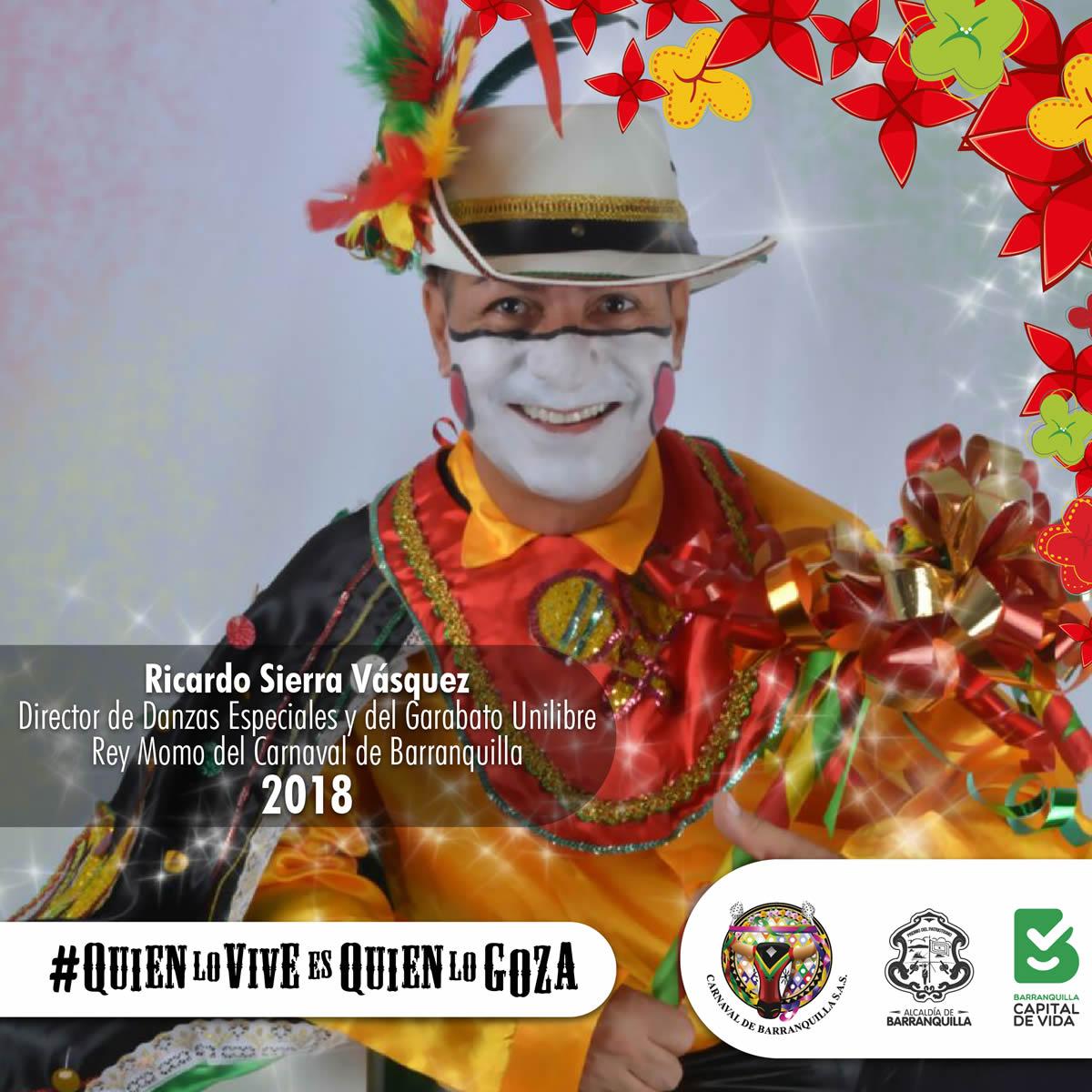Ricardo Sierra, Rey Momo del Carnaval 2018